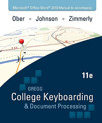 Microsoft Office Word 2010 Manual to Accompany College Keyboarding & Document Processing - Ober, Scot