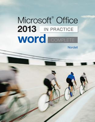 Microsoft Office Word 2013 Complete: In Practice - Nordell, Randy, Professor, Ed