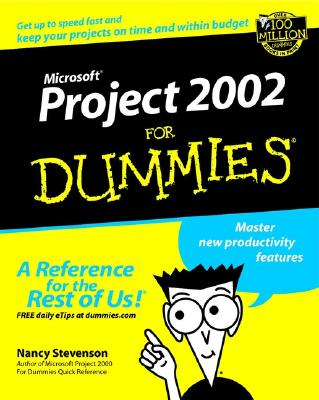 Microsoft. Project 2002 for Dummies. - Stevenson, Nancy