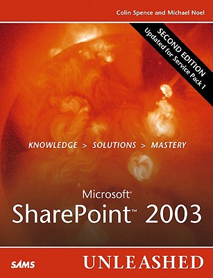 Microsoft Sharepoint 2003 Unleashed - Spence, Colin, and Noel, Michael