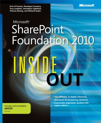 Microsoft Sharepoint Foundation 2010 Inside Out - O'Connor, Errin, and Coventry, Penelope, and Lanphier, Troy