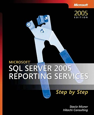 Microsoft SQL Server 2005 Reporting Services Step by Step - Misner, Stacia