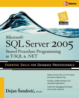 Microsoft SQL Server 2005 Stored Procedure Programming in T-SQL & .NET - Sunderic, Dejan