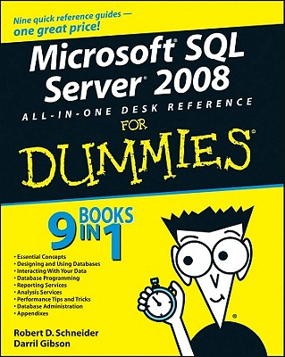 Microsoft SQL Server 2008 All-In-One Desk Reference for Dummies - Schneider, Robert D, and Gibson, Darril