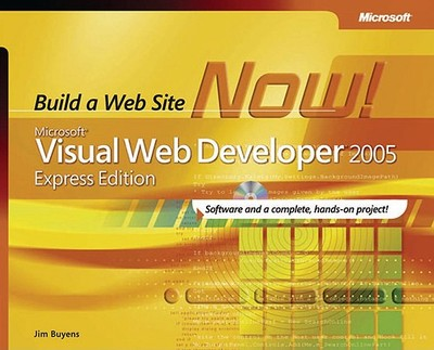 Microsoft Visual Web Developer: Build a Web Site Now! - Buyens, Jim