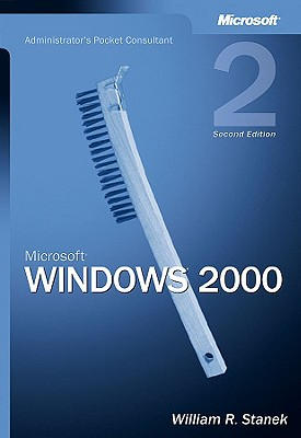 Microsoft Windows 2000 Administrator's Pocket Consultant - Stanek, William