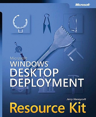 Microsoft Windows Desktop Deployment Resource Kit - Honeycutt, Jerry
