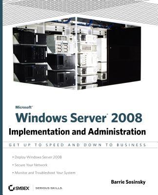 Microsoft Windows Server 2008: Implementation and Administration - Sosinsky, Barrie, Ph.D.
