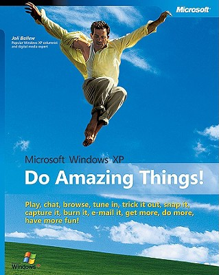 Microsoft Windows XP: Do Amazing Things - Ballew, Joli