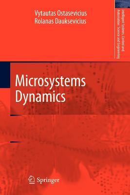 Microsystems Dynamics - Ostasevicius, Vytautas, and Dauksevicius, Rolanas