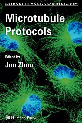 Microtubule Protocols - Zhou, Jun (Editor)