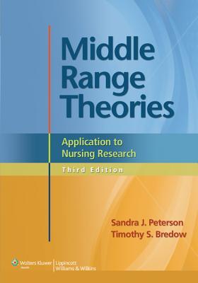 Middle Range Theories - Peterson, Sandra J, PhD, RN, and Bredow, Timothy S, PhD, RN