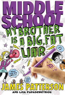 Middle School: My Brother Is a Big, Fat Liar - Patterson, James, and Papademetriou