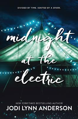 Midnight at the Electric - Anderson, Jodi Lynn