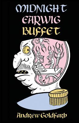 Midnight Earwig Buffet - Goldfarb, Andrew