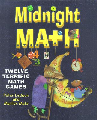 Midnight Math: Twelve Terrific Math Games - Ledwon, Peter
