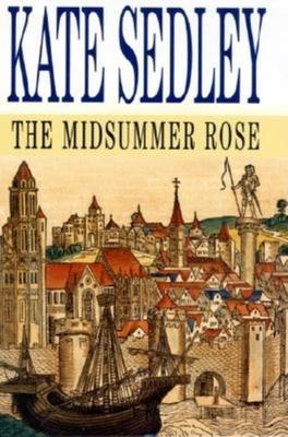 Midsummer Rose - Sedley, Kate