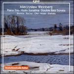 Mieczyslaw Weinberg: Piano Trio; Violin Sonatina; Double Bass Sonata