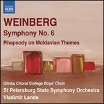 Mieczyslaw Weinberg: Symphony No. 6; Rhapsody on Moldavian Themes