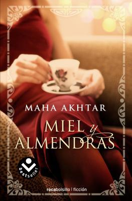 Miel y Almendras - Akhtar, Maha, and Alda, Enrique (Translated by)
