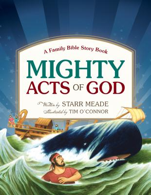 Mighty Acts of God: A Family Bible Story Book - Meade, Starr