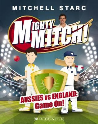 Mighty Mitch! #1: Aussies vs England: Game On! - Starc, Mitchell