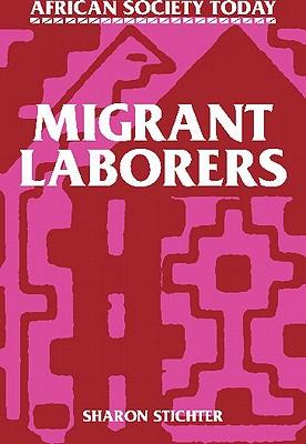 Migrant Laborers - Stichter, Sharon