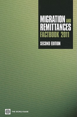 Migration and Remittances Factbook 2011 - World Bank