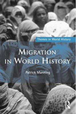 Migration in World History - Manning, Patrick
