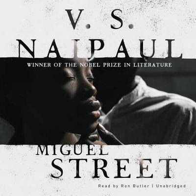 Miguel Street - Naipaul, V S, and Butler, Ron (Read by)