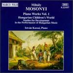 Mihály Mosonyi: Piano Works, Vol. 1