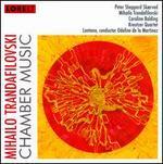 Mihailo Trandafilovski: Chamber Music