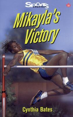Mikayla's Victory - Bates, Cynthia