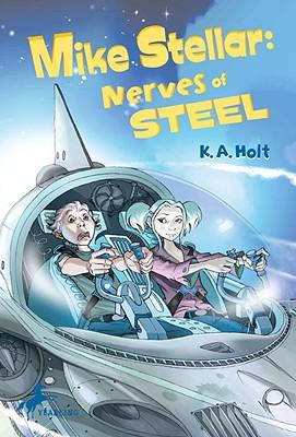 Mike Stellar: Nerves of Steel - Holt, K A