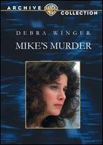 Mike's Murder - James Bridges