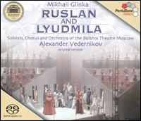 Mikhail Glinka: Ruslan and Lyudmila  - Alexandra Durseneva (contralto); Alexei Bogorad (clarinet); Ekaterina Morozova (soprano); Evgeny Lavashev (critical edition);...