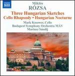 Miklos Rózsa: Three Hungarian Sketches; Cello Rhapsody; Hungarian Nocturne