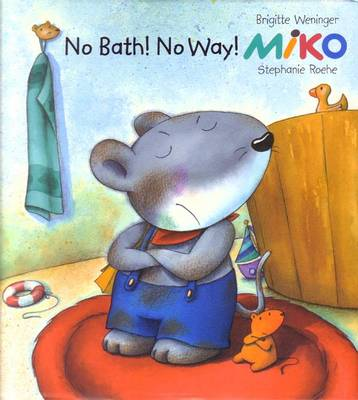 Miko: No Bath! No Way! - Weninger, Brigitte