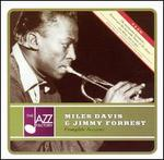 Miles Davis & Jimmy Forrest: Complete Sessions
