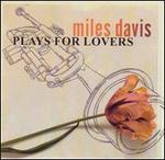 Miles Davis Plays for Lovers [Bonus Tracks]