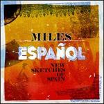 Miles Español: New Sketches of Spain