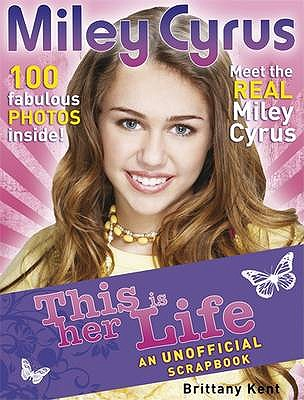Miley Cyrus: This is Her Life! - Kent, Brittany