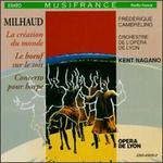 Milhaud: La cr�ation du mond; Le boeuf sur le toit; Concerto pour harpe