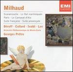Milhaud: Scaramouche; Le Bal Martiniquais; Paris