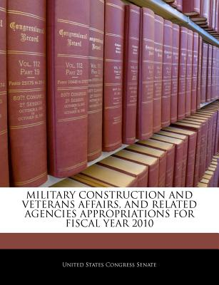 Military Construction and Veterans Affairs, and Related Agencies Appropriations for Fiscal Year 2006 - United States Congress Senate (Creator)