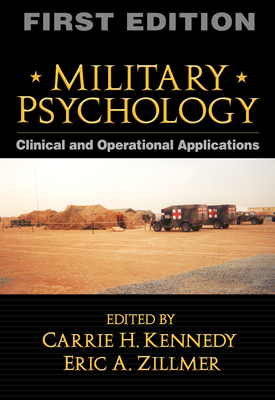 Military Psychology, First Edition: Clinical and Operational Applications - Kennedy, Carrie H, PhD (Editor)