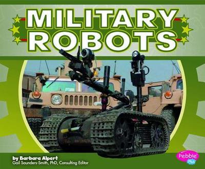 Military Robots - Alpert, Barbara