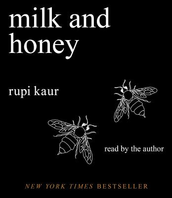 Milk and Honey - Kaur, Rupi (Read by)