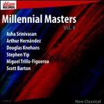 Millennial Masters, Vol. 4: Srinivasan, Hernández, Knehans, Yip, Trillo-Figueroa, Barton