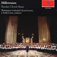 Millennium: Russian Choral Music - Gene Tucker (tenor); Linda Mabbs (sopranino); Marianna Busching (mezzo-soprano); J. Reilly Lewis (conductor)